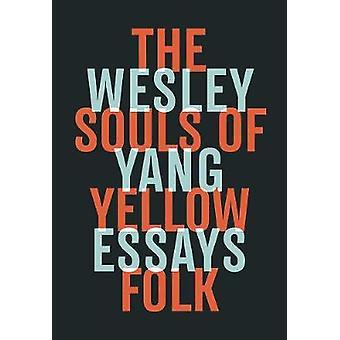 As almas de Folk amarelo - ensaios pelas almas do povo amarelo - ensaios