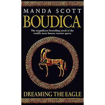 Boudica - Dreaming the Eagle by Manda Scott - 9780553814064 Book