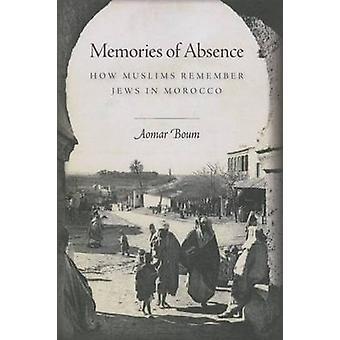 Recuerdos de ausencia - cómo los musulmanes recuerdan los judíos en Marruecos por Aomar Bo