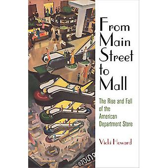 From Main Street to Mall - The Rise and Fall of the American Departmen