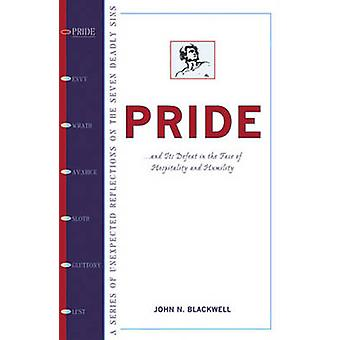 Pride - And its Defeat in the Face of Hospitality and Humility by John