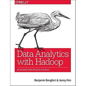 Data Analytics with Hadoop - An Introduction for Data Scientists by Be