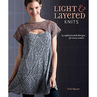 Light & Layered Knits - 23 Sophisticated Designs for Every Season by V