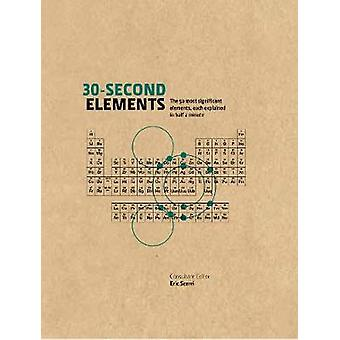 30-Second Elements - The 50 Most Significant Elements - Each Explained