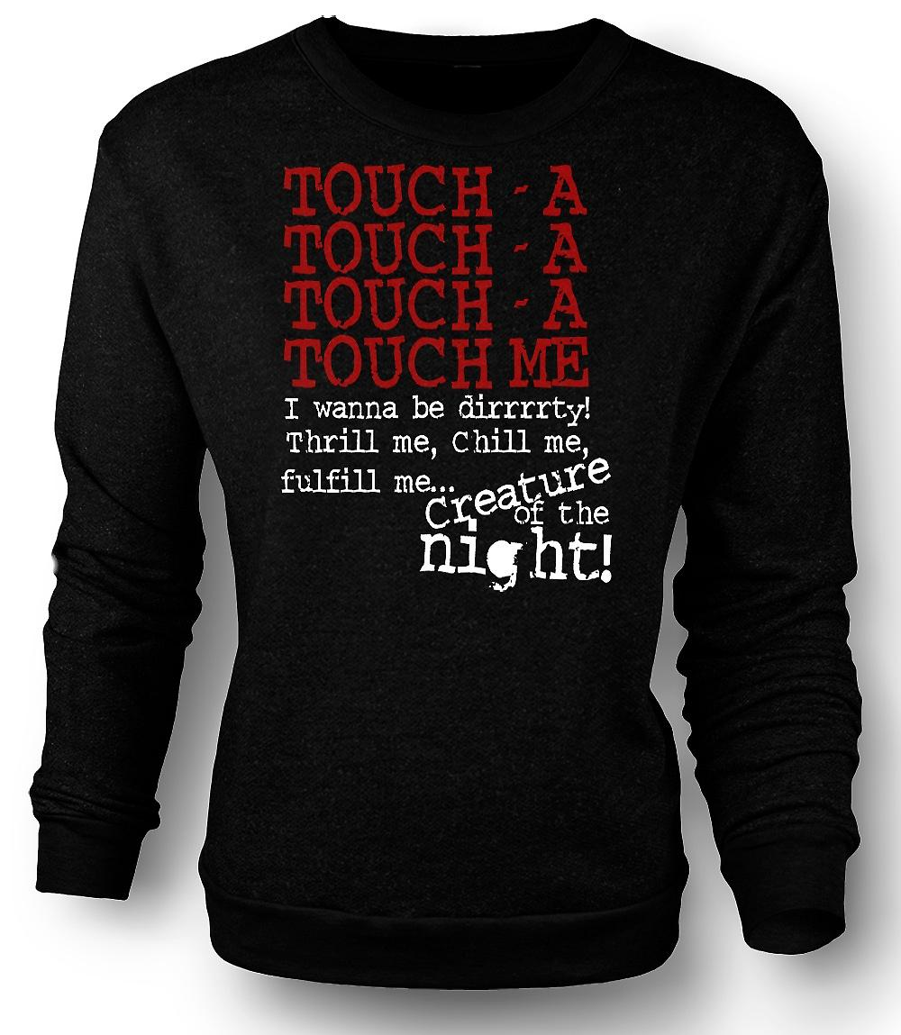 Mens Sweatshirt Touch - A Touch - A Touch - A Me - Funny Quote