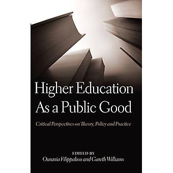 Higher Education as a Public Good - Critical Perspectives on Theory -
