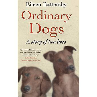 Ordinary Dogs by Eileen Battersby - 9780571277841 Book