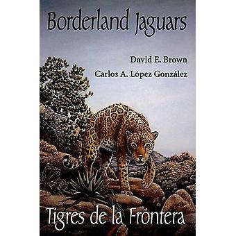 Jaguars de la zone frontalière par David Brown - livre 9780874806960