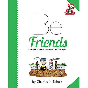 Peanuts - be Friends by Charles M. Schulz - 9780762450442 Book