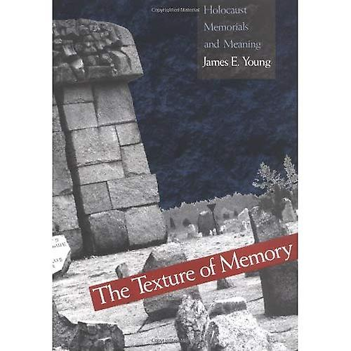 The Texture of Memory  Holocaust Memorials and Meaning