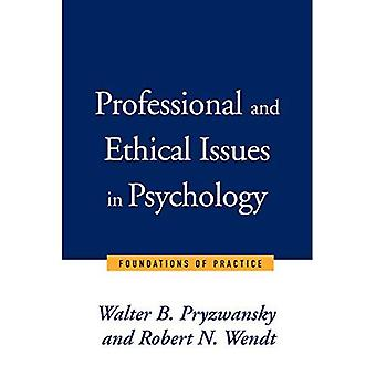 Professional and Ethical Issues in Psychology: Foundations of Practice (Norton Professional Books)