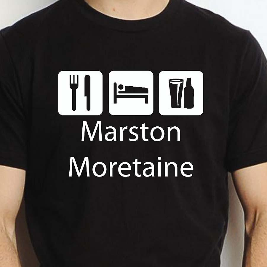 Eat Sleep Drink Marstonmoretaine Black Hand Printed T shirt Marstonmoretaine Town