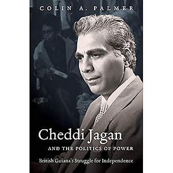 Cheddi Jagan y la política del poder: lucha de la Guayana británica por la independencia (Eugene H. y Lillian Youngs Lehman)