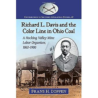 Richard L. Davis and the Color Line in Ohio Coal: A Hocking Valley Mine Labor Organizer, 1862-1900 (Contributions...