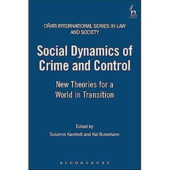 Sosial dynamikk av kriminalitet og kontroll: nye teorier for en verden i endring (Onati internasjonale serien i loven...