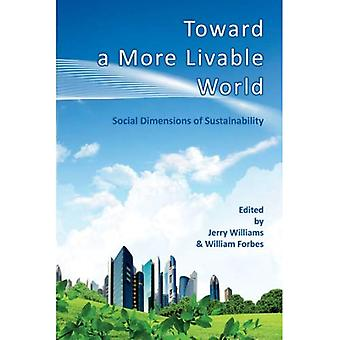 Toward a More Livable World: The Social Dimensions of Sustainability