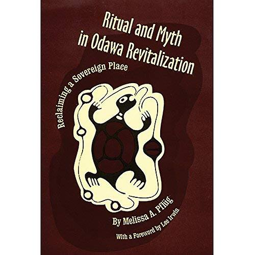 Ritual and Myth in Odawa Revitalization  Reclaiming a Sovereign Place