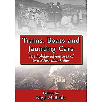 Trains, Boats and Jaunting Cars: The Holiday Adventures of Two Edwardian� Ladies