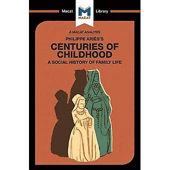 Centuries of Childhood (The� Macat Library)