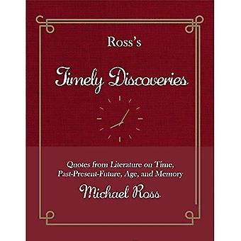Ross's Timely Discoveries: Quotes from Literature on Time, Past-Present-Future, Age, and Memory