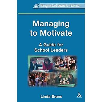Managing to Motivate by Evans & Linda