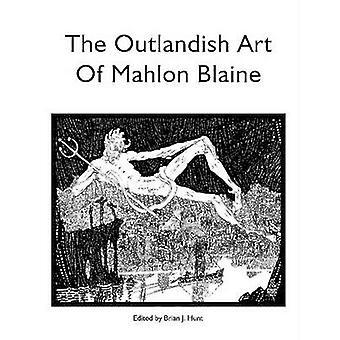 Die ausgefallene Kunst, Mahlon Blaine von Hunt & Brian