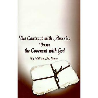Le contrat avec l'Amérique contre l'alliance avec Dieu par James & William M.