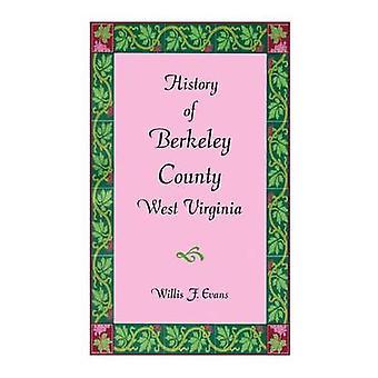 History of Berkeley County West Virginia by Evans & Willis F.