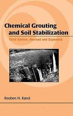 Chemical Grouting And Soil Stabilization Revised And Expanded by Karol & Reuben H.