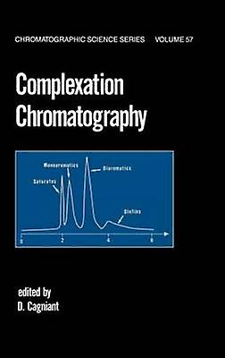 Complexation Chromatography by Cagniant & D.