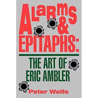 De kunst van Eric Ambler door Wolfe & Peter epitafen alarmen