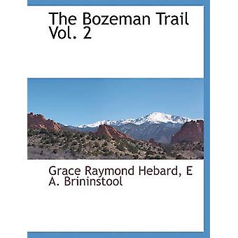 The Bozeman Trail  Vol. 2 by Hebard & Grace Raymond