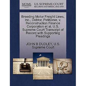 Breeding Motor Freight Lines Inc. Debtor Petitioner v. Reconstruction Finance Corporation et al. U.S. Supreme Court Transcript of Record with Supporting Pleadings by DUDLEY & JOHN B