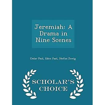 Jeremiah A Drama in Nine Scenes  Scholars Choice Edition by Paul & Cedar
