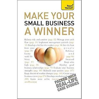 Make Your Small Business A Winner Teach Yourself by Hipkiss & Anna