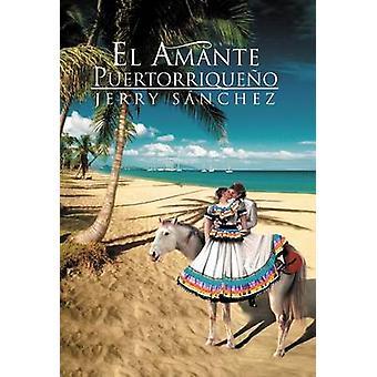 El Amante Puertorriqueno by S. Nchez & Jerry