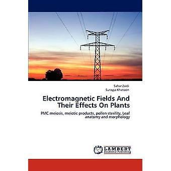 Campos eletromagnéticos e seus efeitos sobre as plantas por Zaidi & Sahar