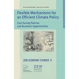 Flexible Mechanisms for an Efficient Climate Policy  Cost Saving Policies and Business Opportunities by Brockmann & Karl Ludwig