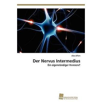 Der Nervus Intermedius av Alfieri Alex