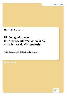 Die Integration von Beschwerdeinformationen in die organisationale Wissensbasis by BckhomHommes & blanc