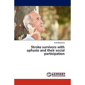 Stroke Survivors with Aphasia and Their Social Participation by Dalemans Ruth