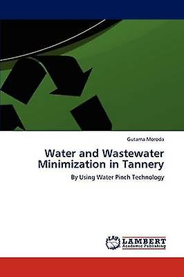 Water and Wastewater Minimization in Tannery by Morda & Gutama