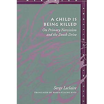 A Child is Being Killed - On Primary Narcissism and the Death Drive by