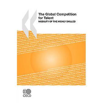 De wereldwijde concurrentie voor Talent mobiliteit in de hoogopgeleide door OESO Publishing