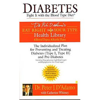 Diabetes - Fight it with the Blood Type Diet by Peter D'Adamo - Cather