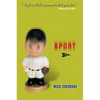 Sport - A Novel by Mick Cochrane - 9780816640850 Book