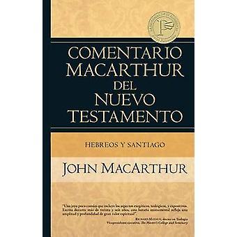 Hebreos y Santiago by John MacArthur - 9780825415494 Book