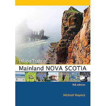 Hiking Trails of Mainland Nova Scotia (9th) by Michael Haynes - 97808