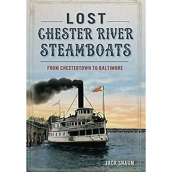 Lost Chester River Steamboats - - From Chestertown to Baltimore by Jack