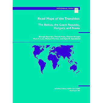 Road Maps of the Transition - The Baltics - the Czech Republic - Hunga